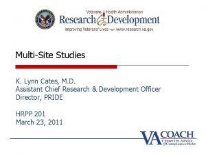 MultiSite Studies K Lynn Cates M D Assistant