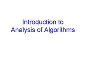 Introduction to Analysis of Algorithms Analysis of Algorithms