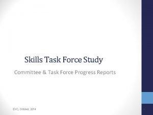 Skills Task Force Study Committee Task Force Progress