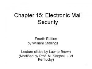 Chapter 15 Electronic Mail Security Fourth Edition by