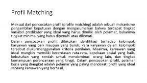 Profil Matching Maksud dari pencocokan profil profile matching