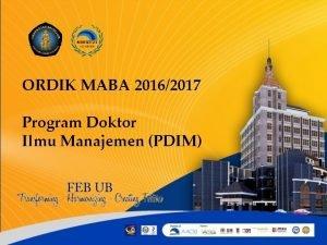 ORDIK MABA 20162017 Program Doktor Ilmu Manajemen PDIM