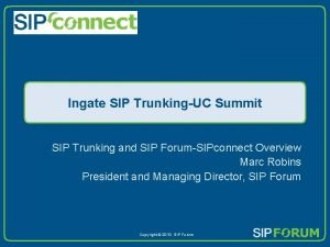 Ingate SIP TrunkingUC Summit SIP Trunking and SIP