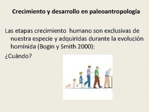 Crecimiento y desarrollo en paleoantropologa Las etapas crecimiento