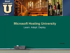Microsoft Hosting University Learn Adopt Deploy v 1
