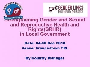 Strengthening Gender and Sexual and Reproductive Health and