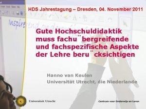 HDS Jahrestagung Dresden 04 November 2011 Gute Hochschuldidaktik