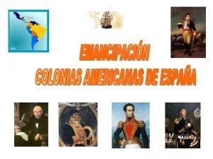1492 1824 Fernando VII Hidalgo Morelos Simn Bolvar