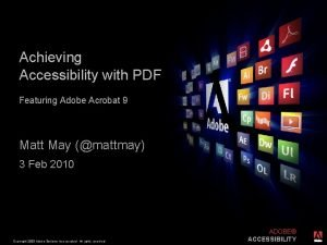 Achieving Accessibility with PDF Featuring Adobe Acrobat 9