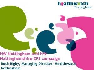 HW Nottingham and HW Nottinghamshire EPS campaign Ruth