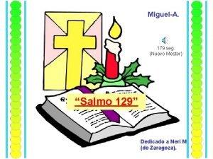 MiguelA 179 seg Nuevo Mester Salmo 129 Dedicado