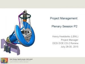 Project Management Plenary Session P 2 Henry Heetderks