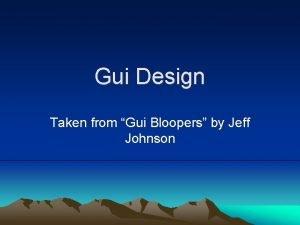 Gui Design Taken from Gui Bloopers by Jeff