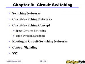 Chapter 9 Circuit Switching Switching Networks CircuitSwitching Concept