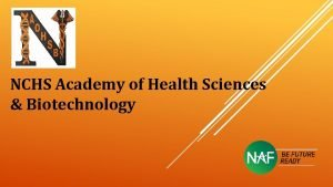NCHS Academy of Health Sciences Biotechnology NATIONAL ACADEMY