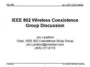 May 2001 doc IEEE COEX01001 r 0 IEEE