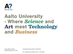 Aalto University AnneMarie Salmi Small Business Center Emerging