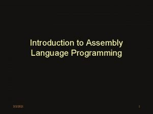 Introduction to Assembly Language Programming 322021 1 High