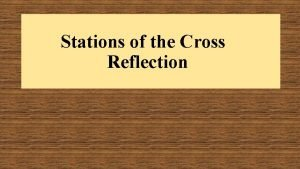 Stations of the Cross Reflection 1 st Station