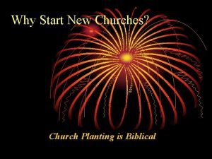 Why Start New Churches Church Planting is Biblical