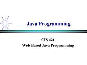 Java Programming CIS 421 WebBased Java Programming Course