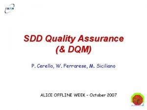 SDD Quality Assurance DQM P Cerello W Ferrarese