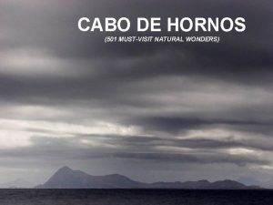 CABO DE HORNOS 501 MUSTVISIT NATURAL WONDERS Los