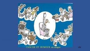 CANCER ET HUMOUR en images clic Clic manuel