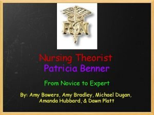Nursing Theorist Patricia Benner From Novice to Expert