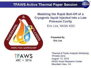 TFAWS Active Thermal Paper Session Modeling the Rapid