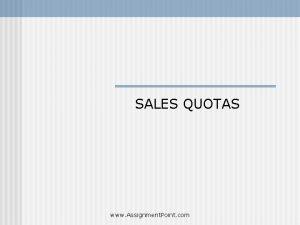 SALES QUOTAS www Assignment Point com SALES QUOTAS