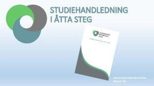 STUDIEHANDLEDNING I TTA STEG Samordnad Individuell Plan Kalmar