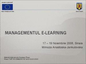 UNIUNEA EUROPEAN Proiect finanat prin Phare MECT CNDIPT
