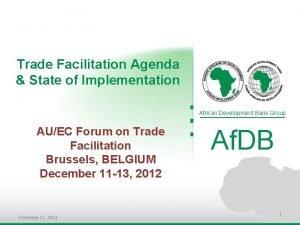 Trade Facilitation Agenda State of Implementation African Development
