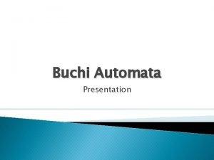 Buchi Automata Presentation History Julius Richard Bchi 1924