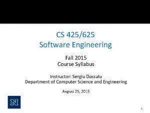 CS 425625 Software Engineering Fall 2015 Course Syllabus