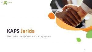 KAPS Jarida Silent visitor management and tracking system