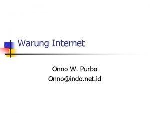 Warung Internet Onno W Purbo Onnoindo net id