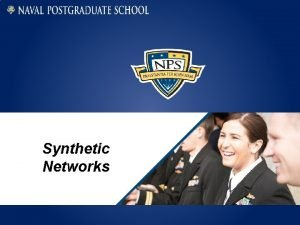 Synthetic Networks Synthetic Networks as Models Why synthetic