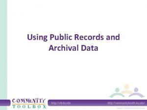 Using Public Records and Archival Data What are