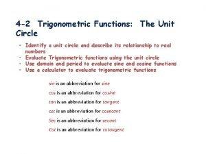 4 2 Trigonometric Functions The Unit Circle Identify