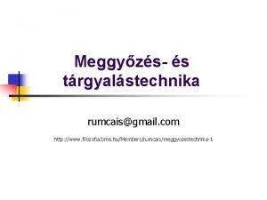 Meggyzs s trgyalstechnika rumcaisgmail com http www filozofia