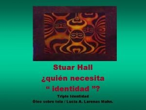 Stuart Hall Stuar Hall quin necesita identidad Triple