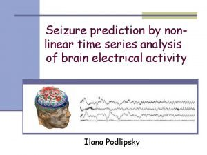 Seizure prediction by nonlinear time series analysis of