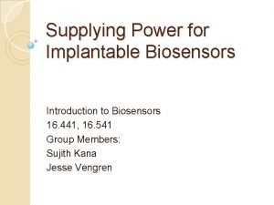 Supplying Power for Implantable Biosensors Introduction to Biosensors