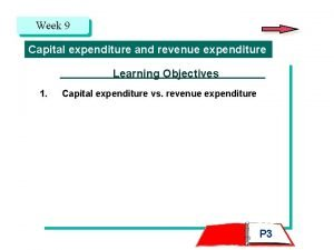 Week 9 Capital expenditure and revenue expenditure Learning