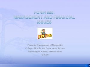 FORM 990 MANAGEMENT AND FINANCIAL ISSUES Financial Management