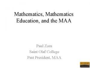 Mathematics Mathematics Education and the MAA Paul Zorn