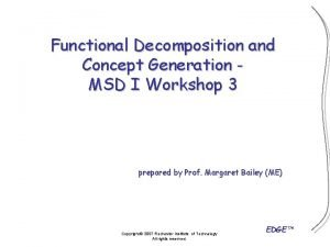 Functional Decomposition and Concept Generation MSD I Workshop