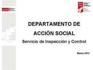 DEPARTAMENTO DE ACCIN SOCIAL Servicio de Inspeccin y